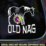 OLD NAG Funny Vinyl Decal Sticker