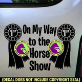 ON MY WAY TO THE HORSE SHOW 1st Place Ribbon Vinyl Decal Sticker