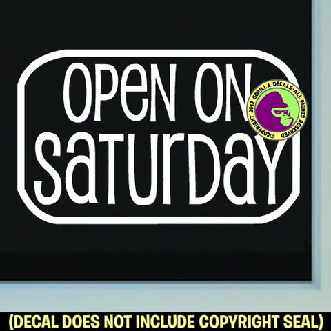OPEN ON SATURDAY Vinyl Decal Sticker