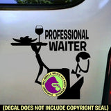 PROFESSIONAL WAITER Vinyl Decal Sticker