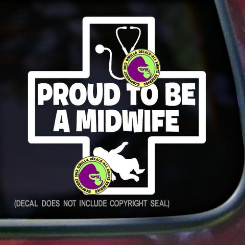 PROUD TO BE A MIDWIFE Vinyl Decal Sticker