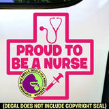 PROUD TO BE A NURSE Vinyl Decal Sticker