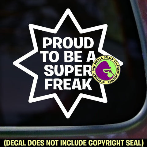 PROUD SUPER FREAK Vinyl Decal Sticker
