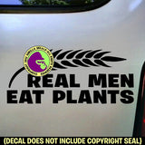 REAL MEN EAT PLANTS Vinyl Decal Sticker