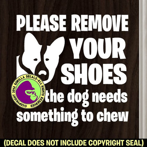REMOVE SHOES DOG NEEDS SOMETHING TO CHEW Front Door Vinyl Decal Sticker