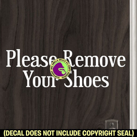 PLEASE REMOVE YOUR SHOES Typeface #1 Vinyl Decal Sticker