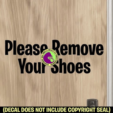 PLEASE REMOVE YOUR SHOES Typeface #3 Vinyl Decal Sticker