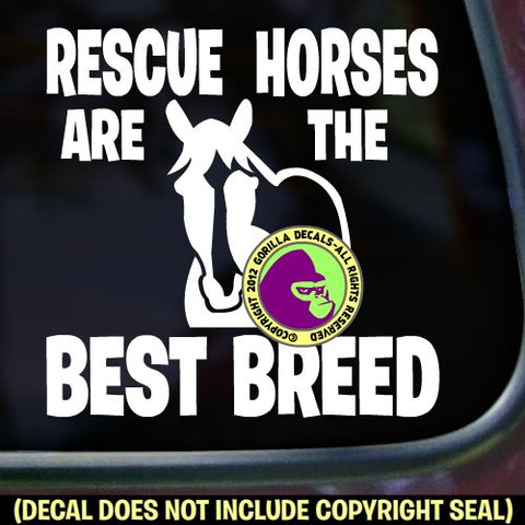 RESCUE HORSES ARE THE BEST BREED Vinyl Decal Sticker