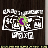 SCRAPBOOKING ROOM Vinyl Decal Sticker