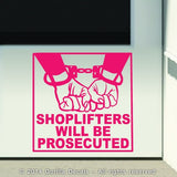 SHOPLIFTERS WILL BE PROSECUTED Vinyl Decal Sticker