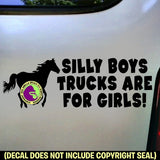 SILLY BOYS TRUCKS ARE FOR GIRLS Vinyl Decal Sticker