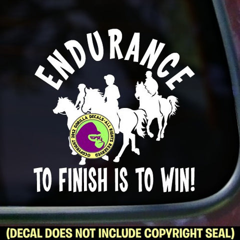 Endurance - TO FINISH IS TO WIN Vinyl Decal Sticker