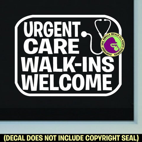 URGENT CARE WALK INS WELCOME Vinyl Decal Sticker