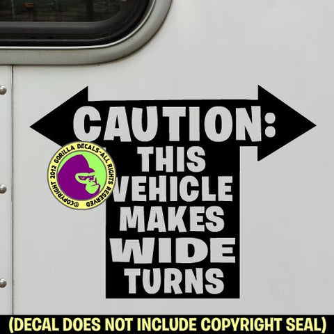 CAUTION VEHICLE MAKES WIDE TURNS Vinyl Decal Sticker