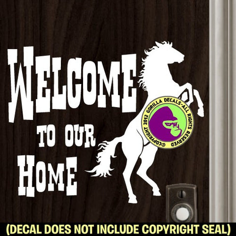 WELCOME To Our HOME REARING HORSE Vinyl Decal Sticker