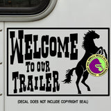 WELCOME TO OUR TRAILER LQ RV Vinyl Decal Sticker