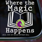 WHERE THE MAGIC HAPPENS Book Reading Vinyl Decal Sticker