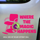 Hair - WHERE THE MAGIC HAPPENS Chair Vinyl Decal Sticker
