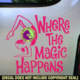 WHERE THE MAGIC HAPPENS Yoga Vinyl Decal Sticker