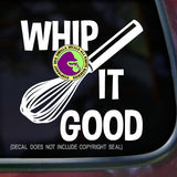 WHIP IT GOOD WHISK BAKER Vinyl Decal Sticker