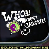 WHOA! DON'T TAILGATE! Vinyl Decal Sticker