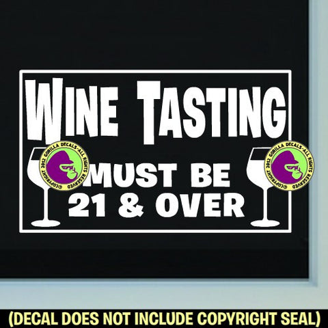 WINE TASTING MUST BE 21 & OVER Vinyl Decal Sticker