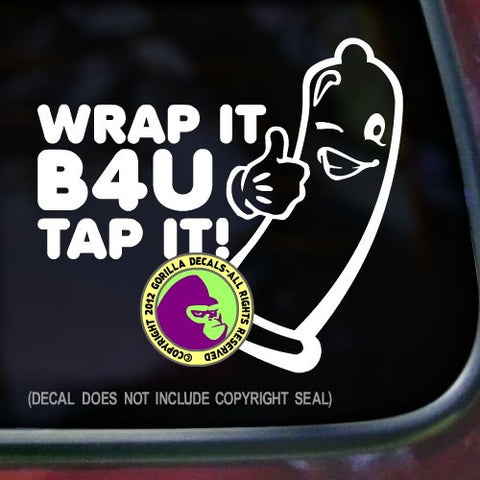 WRAP IT B4U TAP IT! Funny Vinyl Decal Sticker