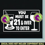MUST BE 21 & OVER TO ENTER Vinyl Decal Sticker