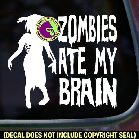 ZOMBIES ATE MY BRAIN Vinyl Decal Sticker
