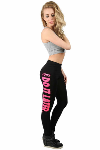 Just Do It Later Legging Pink Writing