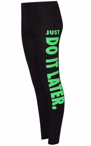 Just Do It Later Leggings Green Writing