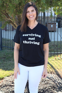 Surviving Not Thriving Tee