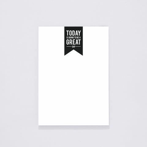 NOTEPAD (DESK) - TODAY IS GOING TO BE A GREAT DAY