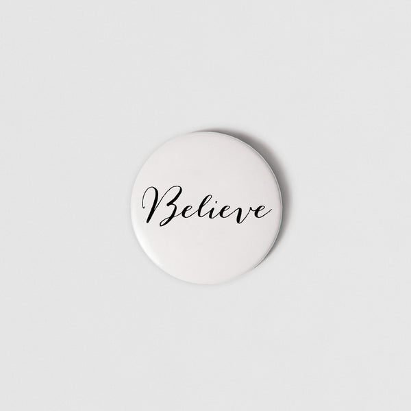BADGE (SMALL + PIN) - BELIEVE