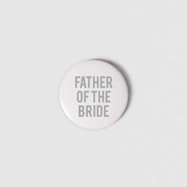 BADGE (SMALL + PIN) - FATHER OF THE BRIDE