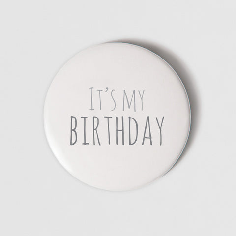 BADGE (PIN)  - IT'S MY BIRTHDAY