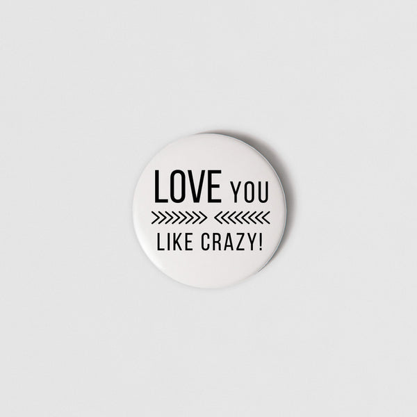 BADGE (SMALL + PIN) - LOVE YOU LIKE CRAZY