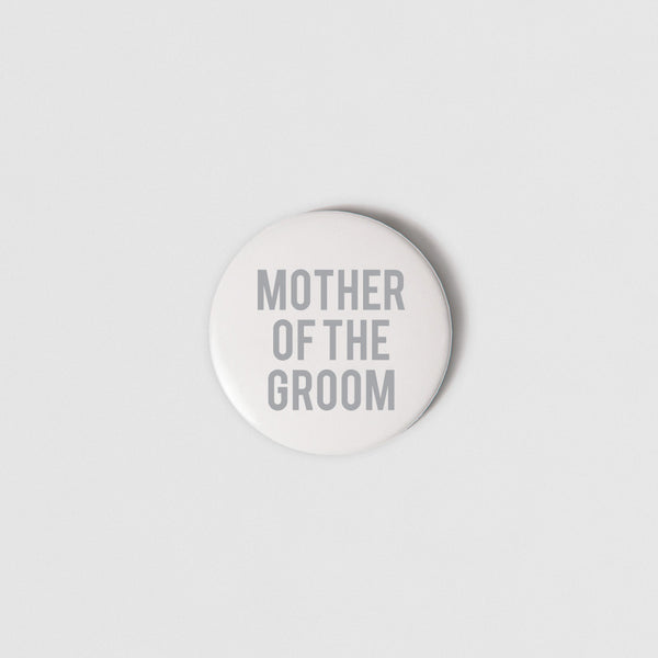 BADGE (SMALL + PIN) - MOTHER OF THE GROOM