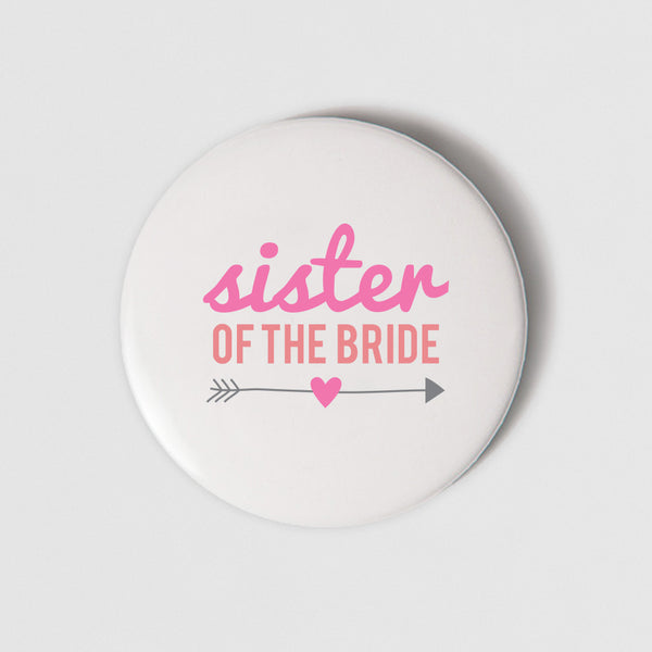 BADGE (PIN) - SISTER OF THE BRIDE