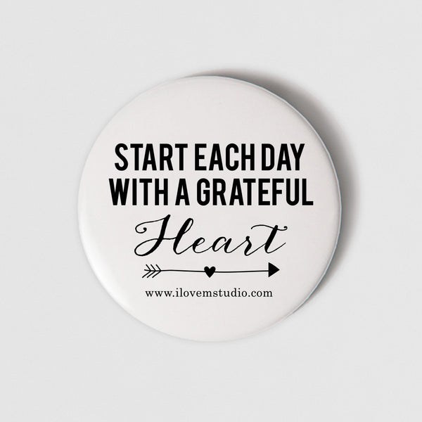 BADGE MAGNET - START EACH DAY WITH A GRATEFUL HEART