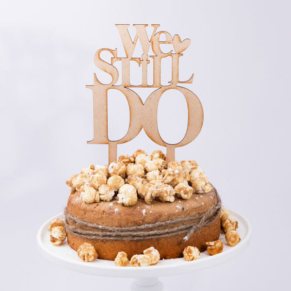 CAKE TOPPER  - WOOD - WE STILL DO