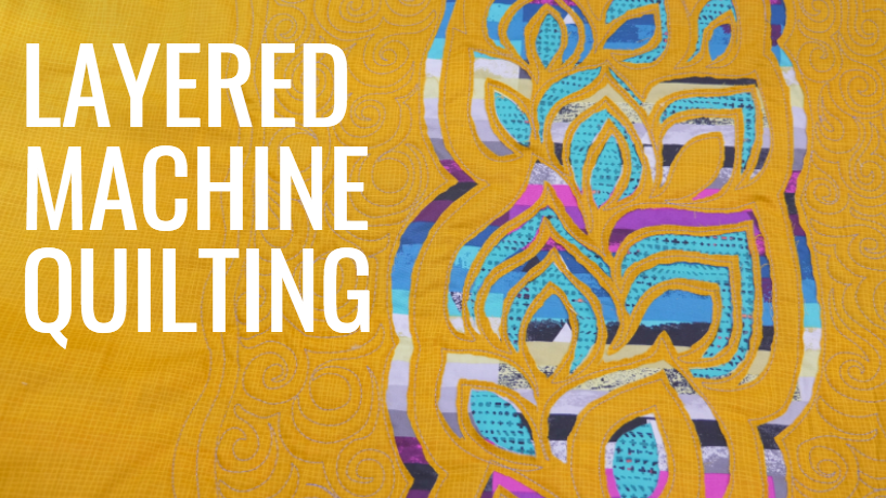 Layered Machine Quilting: Free-motion Challenge Quilting Along