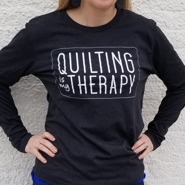 Long Sleeve Quilting Is My Therapy Shirt