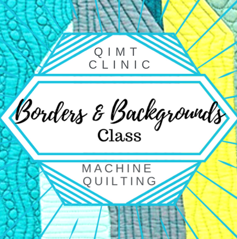 Borders and Backgrounds- QIMT Machine Quilting Clinic
