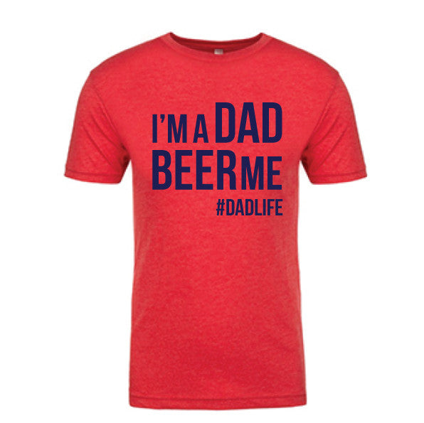 I'm A DAD BEER Me Red Tee