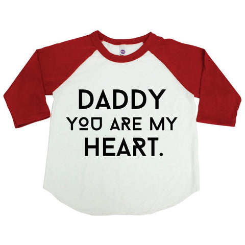 Daddy You Are My Heart Raglan