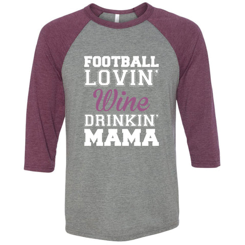 FOOTBALL WINE LOVIN' MAMA Unisex Raglan