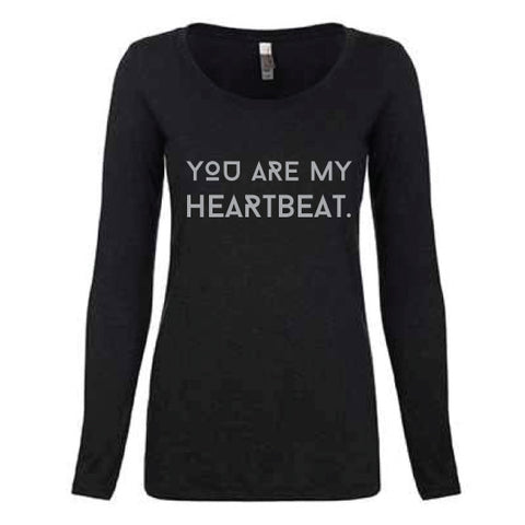 You Are My Heartbeat Tee Long Sleeve Scoop Neck Tee