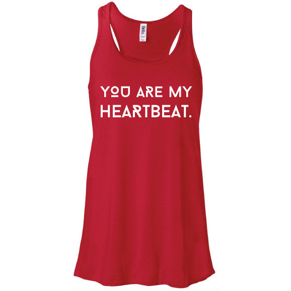 You Are My Heartbeat Tank