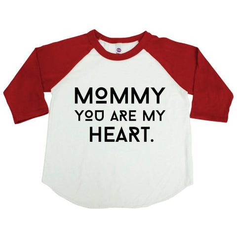 Mommy You Are My Heart Raglan